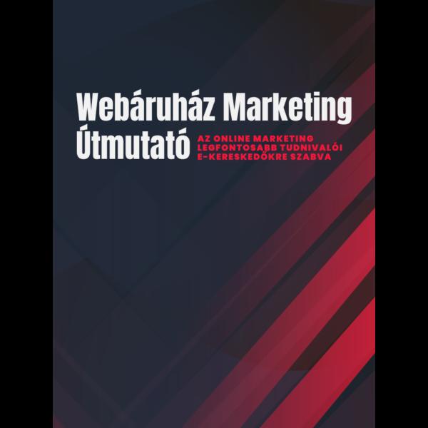 Webáruház Marketing Útmutató